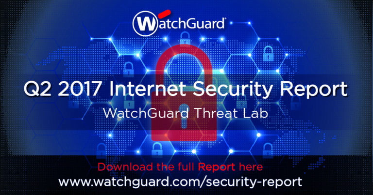 WatchGuard Q2 2017 - Internet Security Report